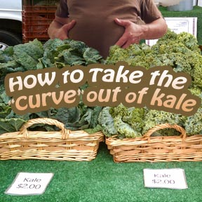 Take the Gas Out of Kale Plus Kale Chips Recipe and More