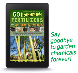 50 Homemade Fertilizers and Soil Amendments: eBOOK - EASY, ORGANIC Recipes for EDIBLE GARDENS