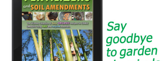 50 Homemade Fertilizers and Soil Amendments Gardening eBook